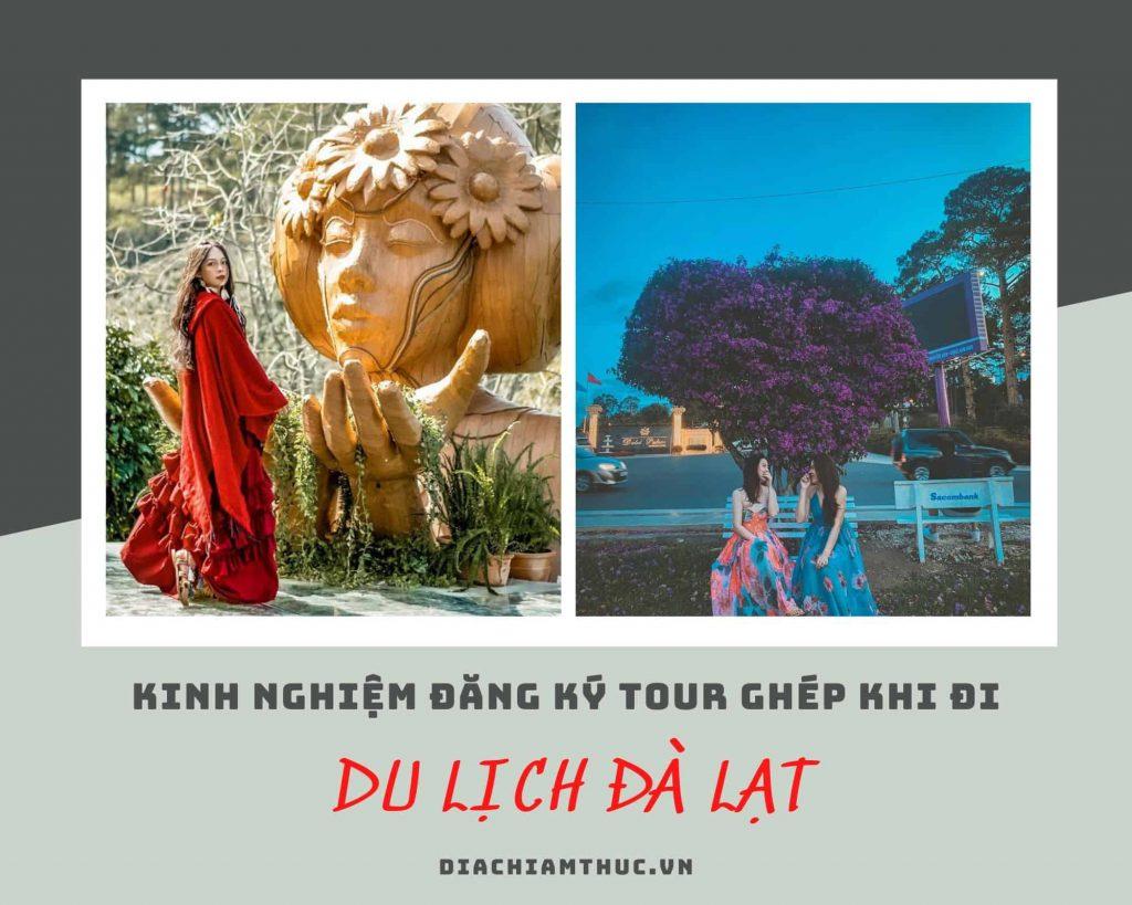 Kinh nghiệm đăng ký tour ghép Đà Lạt