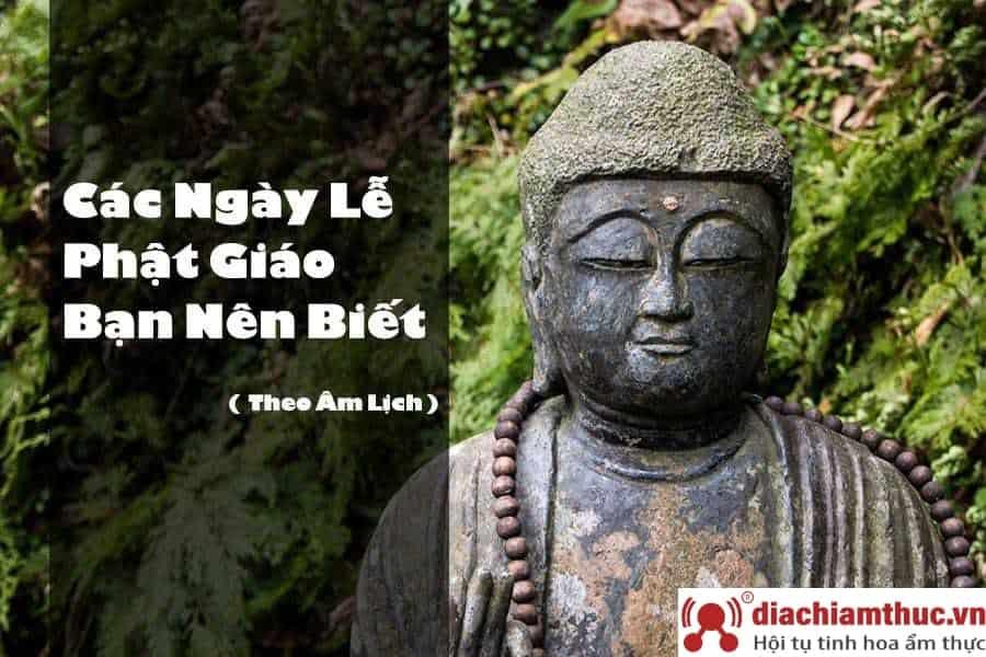 Những ngày lễ quan trọng của đạo Phật