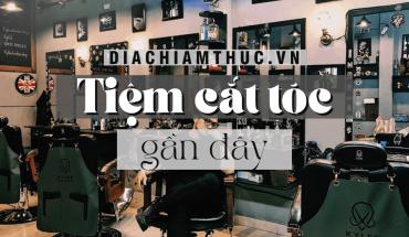Tiệm cắt tóc gần đây