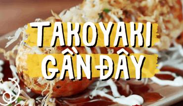 Takoyaki gần đây